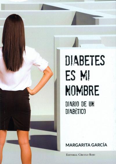 Portada: Diabetes es mi nombre. Diario de un diabético