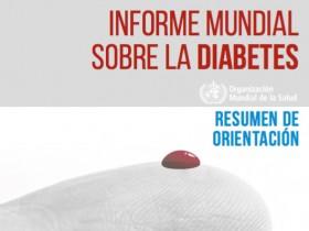 Informe mundial sobre la diabetes de la Organización Mundial de la Salud, OMS (2016)