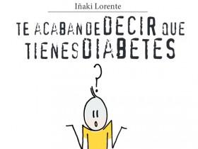 Te acaban de decir que tienes diabetes